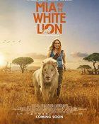 Mia and the White Lion มีอากับมิตรภาพมหัศจรรย์