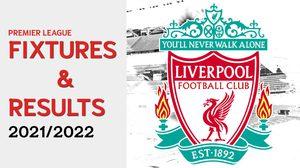 โปรแกรมฟุตบอลลิเวอร์พูล วันนี้ ผลบอลลิเวอร์พูล ฤดูกาล 2021-2022