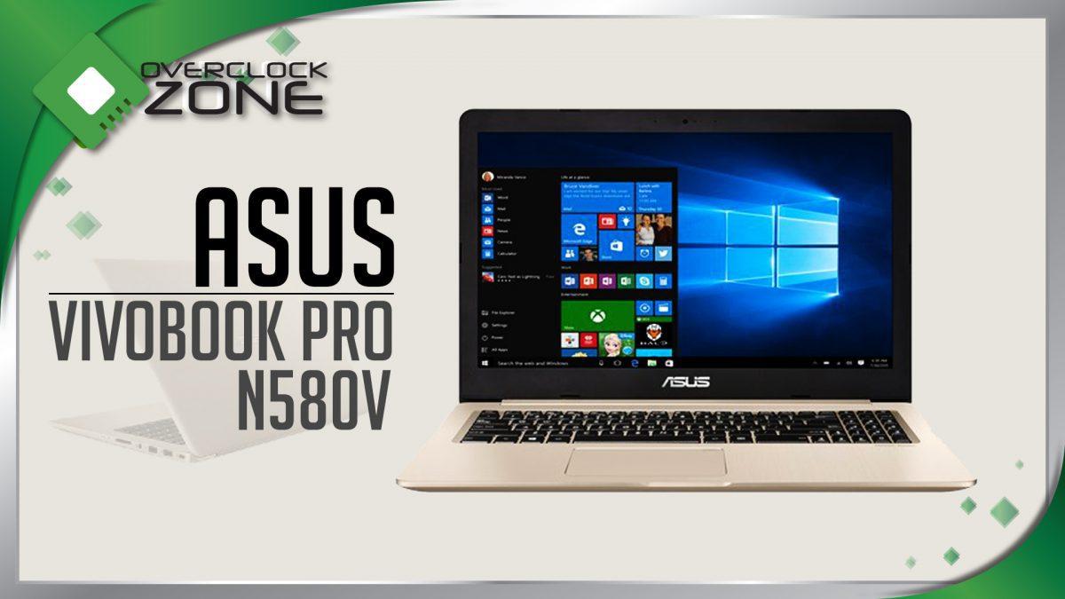 รีวิว ASUS VivoBook Pro N580V : Core i7 + GTX1050