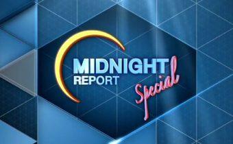 Midnight Report Special