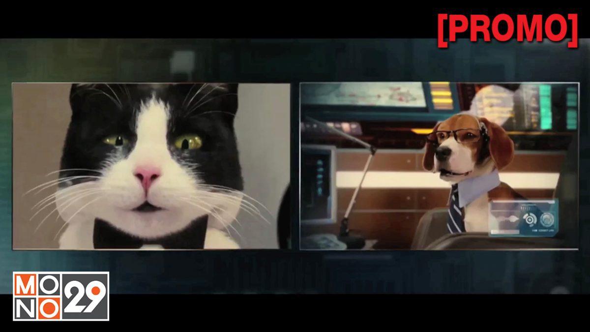 Cats & Dogs : The Revenge of Kitty Galore สงครามพยักฆ์ร้ายขนปุย 2 ตอน คิดตี้ กาลอร์ ล้างแค้น [PROMO]
