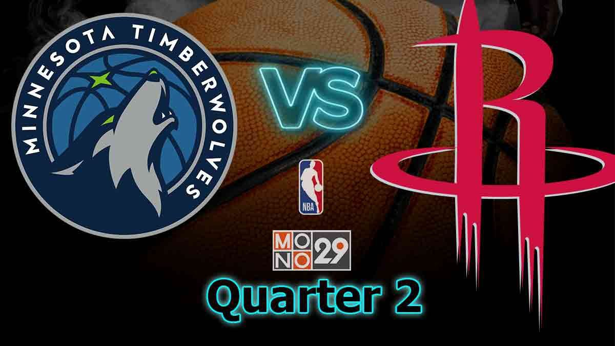 Minnesota Timberwolves VS Houston Rockets : Q2