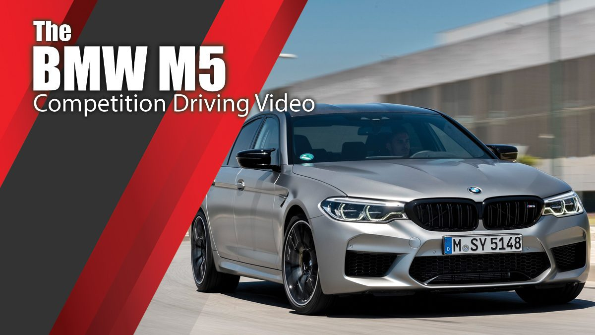 The BMW M5 Competition Driving Video