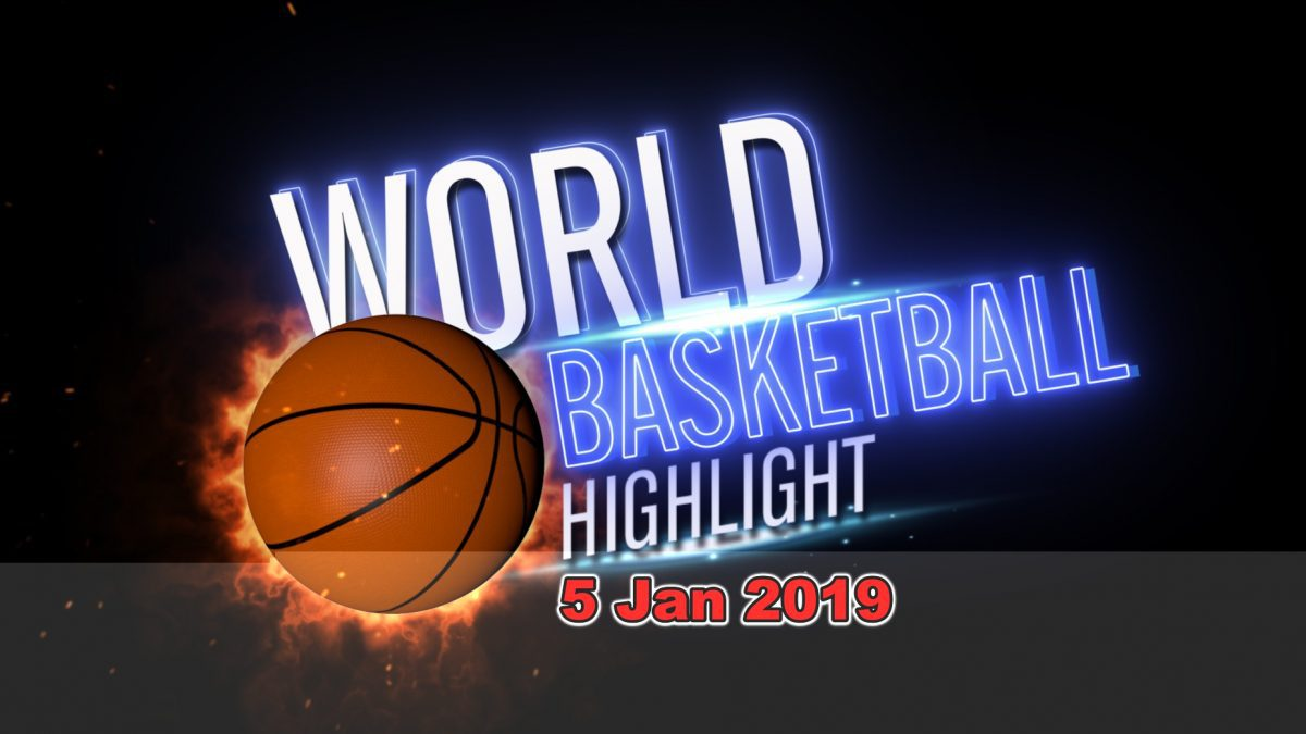 รายการ World Basketball Highlight 5 Jan 2019