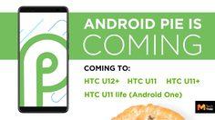 HTC เผยรายชื่อสมาร์ทโฟนที่จะได้รับการอัพเดท Android 9 Pie