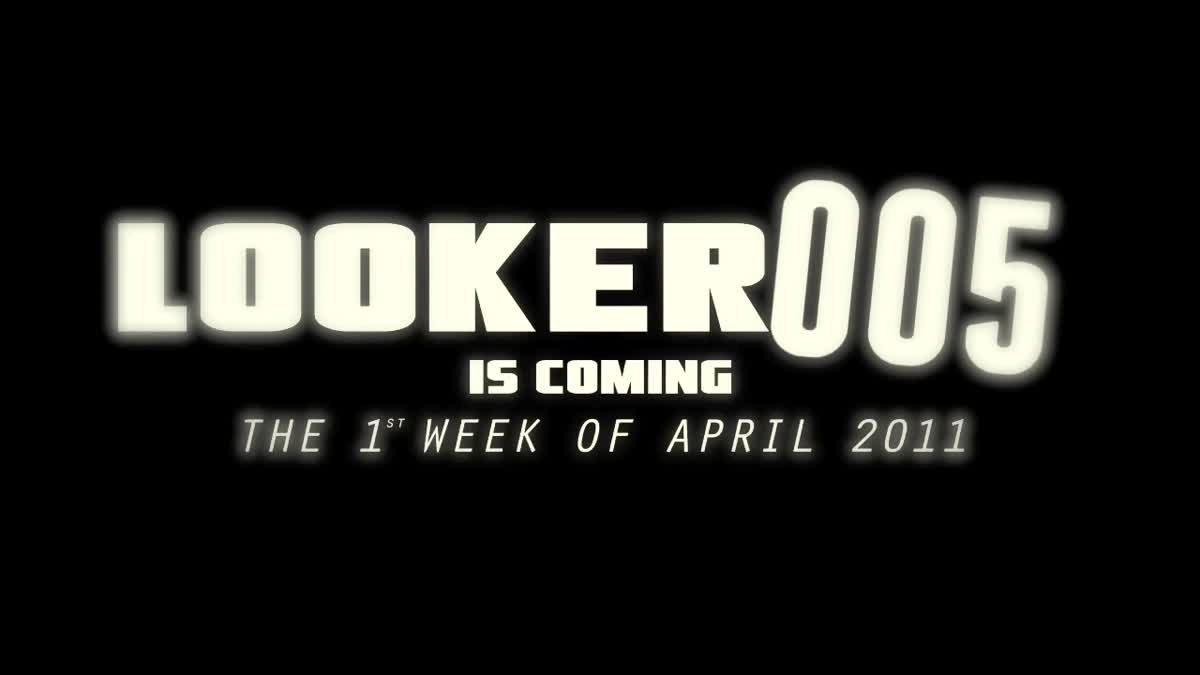 LOOKER 005 is Coming !!!