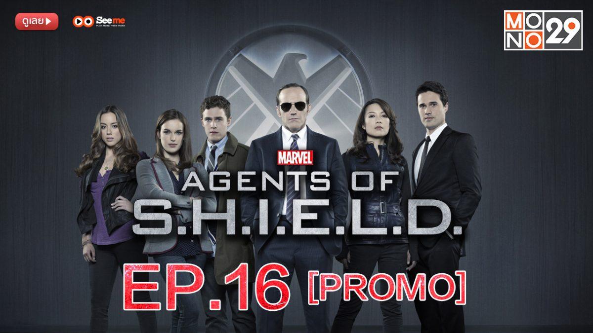 Agents of S.H.I.E.L.D. ชี.ล.ด์. ทีมมหากาฬอเวนเจอร์ส ปี 1 EP.16 [PROMO]