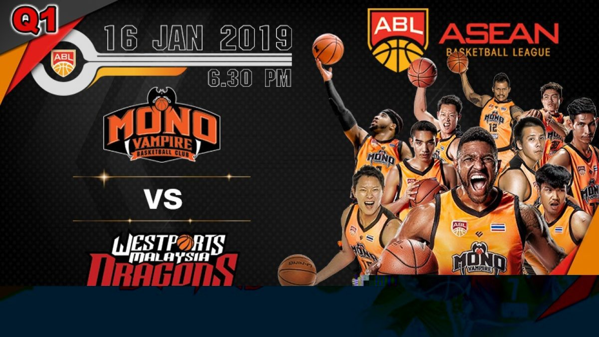 Q1 Asean Basketball League 2018-2019 :  Mono Vampire VS Westports Dragons 16 Jan 2019