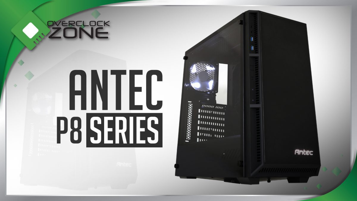 รีวิว Antec P8 : Tempered Glass Chassis