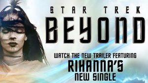 'ริฮานนา' ปล่อยทุกอารมณ์ลงซิงเกิลใหม่ Sledgehammer ประกอบ Star Trek Beyond