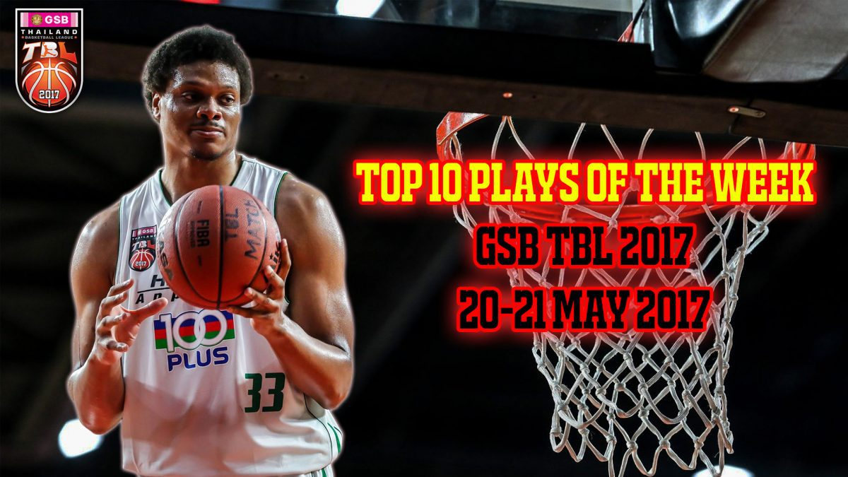 GSB TBL2017 Top 10 Plays Of The Week ( 20-21 May 2017)