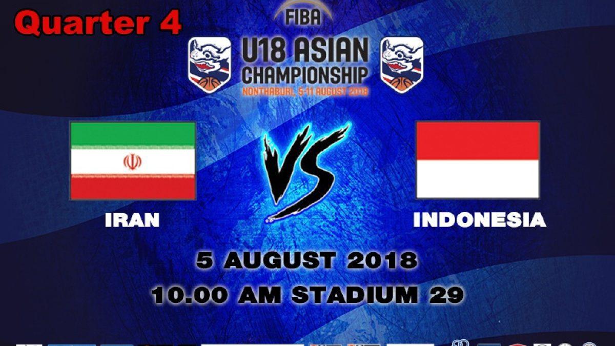 Q4 FIBA U18 Asian Championship 2018 : Iran VS Indonesia (5 Aug 2018)