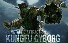Metallic Attraction: Kungfu Cyborg กังฟูไซบอร์ก