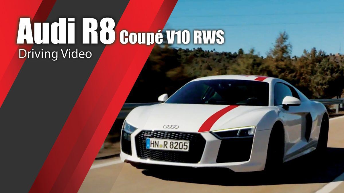Audi R8 Coupé V10 RWS - Driving Video