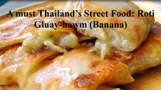 A must Thailand's Street Food: Roti Gluay-hawm (Banana)