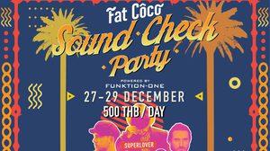 Fat Coco ขนทัพศิลปิน ดีเจ จัดปาร์ตี้สุดมันส์ใจกลางพัทยา ส่งท้ายปี 62 ใน Sound Check Party