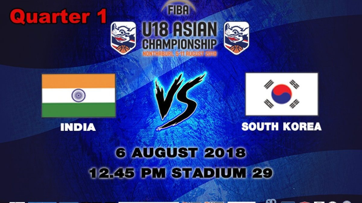 Q1 FIBA U18 Asian Championship 2018 : India VS Korea (6 Aug 2018)