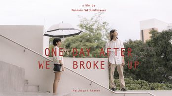 ' ONE DAY AFTER WE BROKE UP ' ผลงานหนังสั้นจากทีม 401 PRODUCTION