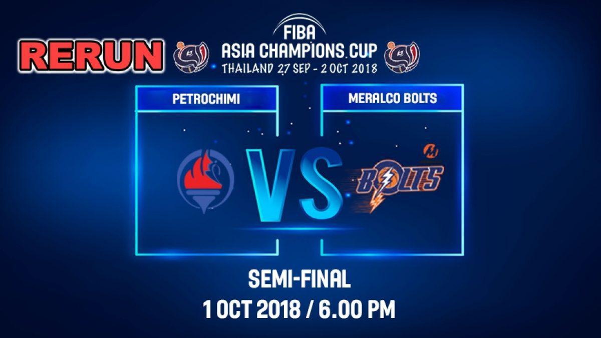 FIBA  Asia Champions Cup 2018 :SE-MI: Petrochimi (IRI) VS Meralco Bolts (PHI) 1 Oct 2018