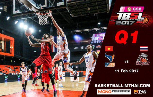 การแข่งขันบาสเกตบอล GSB TBSL2017 Leg2 คู่ที่1 Hanoi Buffaloes (Vietnam) VS Dunkin' Raptors Q1 11/02/60