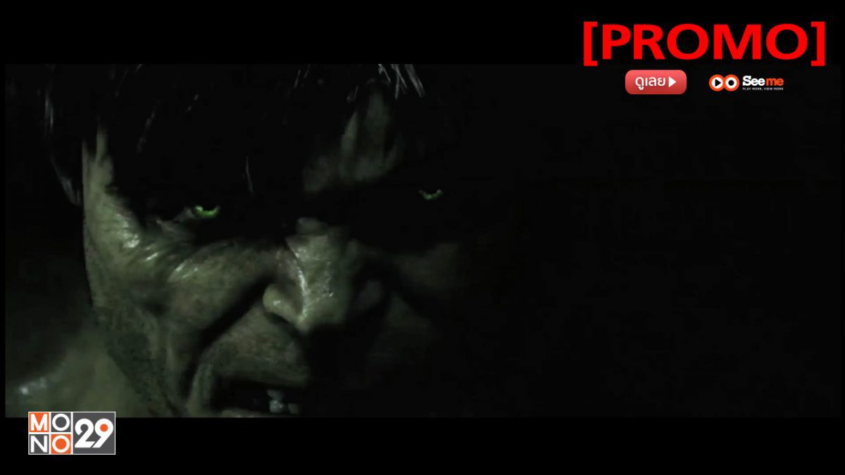 The Incredible Hulk มนุษย์ตัวเขียวจอมพลัง [PROMO]