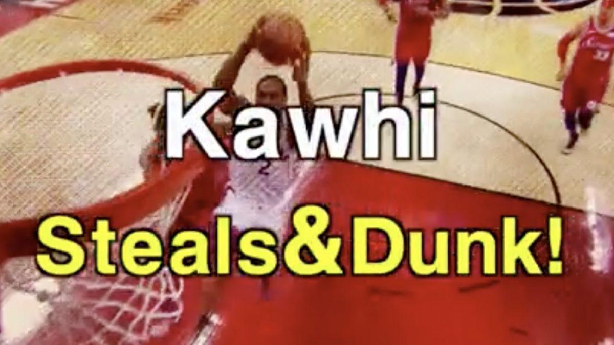 Kawhi. Steals&Dunk!