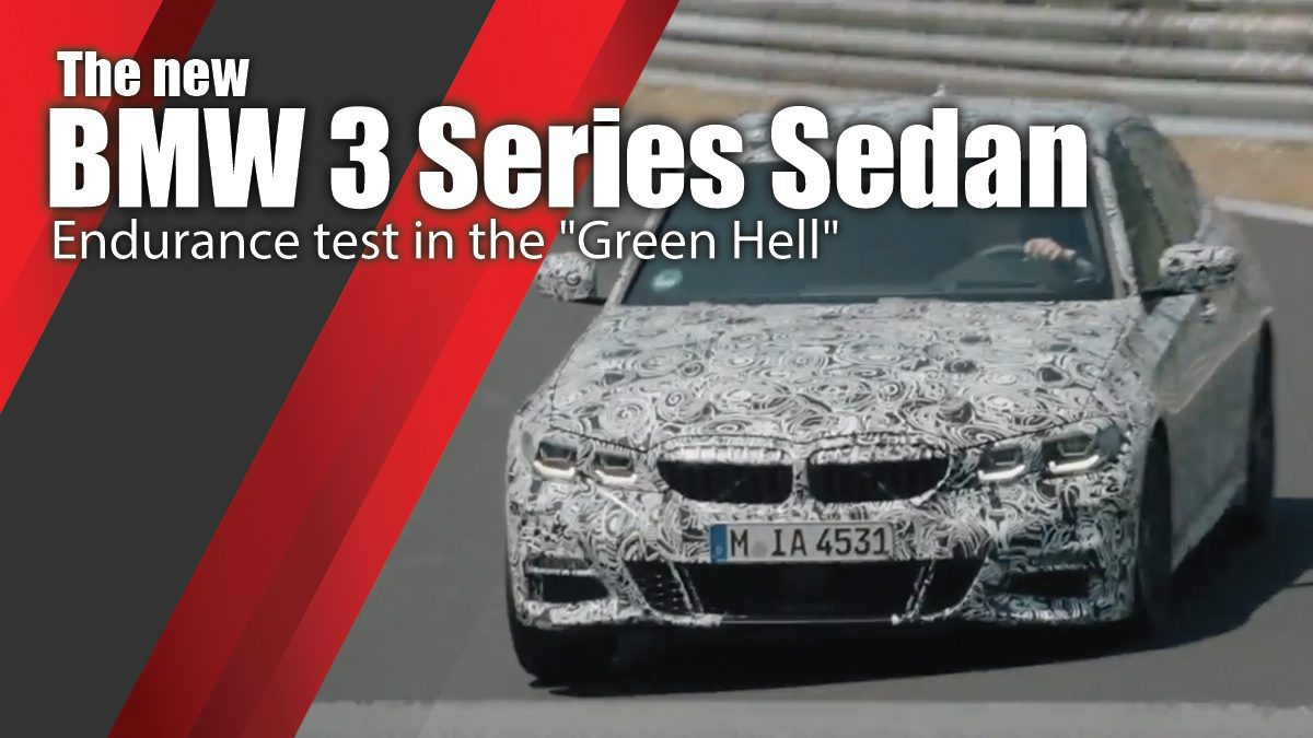 "The new BMW 3 Series Sedan -  endurance test in the ""Green Hell"""