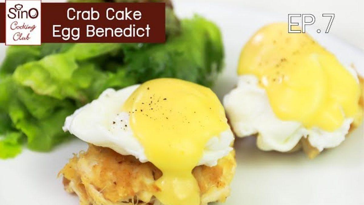Crab Cake Egg Benedict | EP.7 Sino Cooking Club