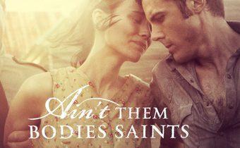 Ain't them Bodies Saints นานแค่ไหน…ถ้าใจจะอยู่เพื่อเธอ
