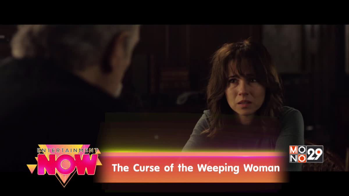 Movie Review : The Curese of the Weeping Woman