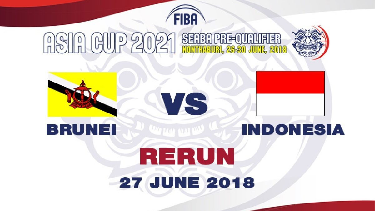 บาสเกตบอล FIBA ASIA CUP 2021 SEABA PRE-QUALIFIER  Brunei  VS  Indonesia  (27 June 2018)