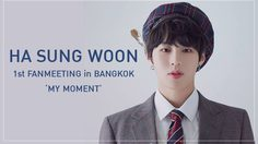 HA SUNG WOON 1st FANMEETING in BANGKOK