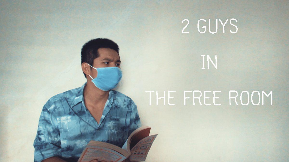 """ 2 Guys in The Free Room "" ผลงานหนังสั้นจาก ทีม Feel The Films"