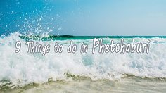 9 Things to do in Phetchaburi