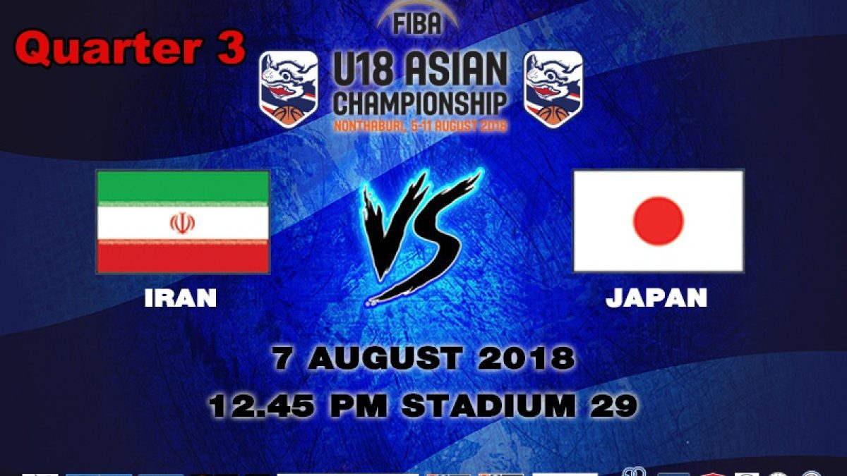Q3 FIBA U18 Asian Championship 2018 : Iran VS Japan (7 Aug 2018)