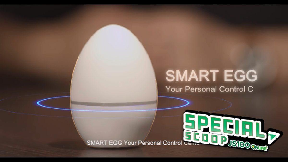 มารู้จักกับ Smart EGG เทคโนโลยีที่จะทำให้ชีวิตคุณสะดวกขึ้น