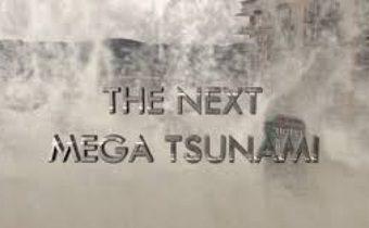 The Next Mega Tsunami เผชิญหน้าคลื่นยักษ์สะเทือนโลก