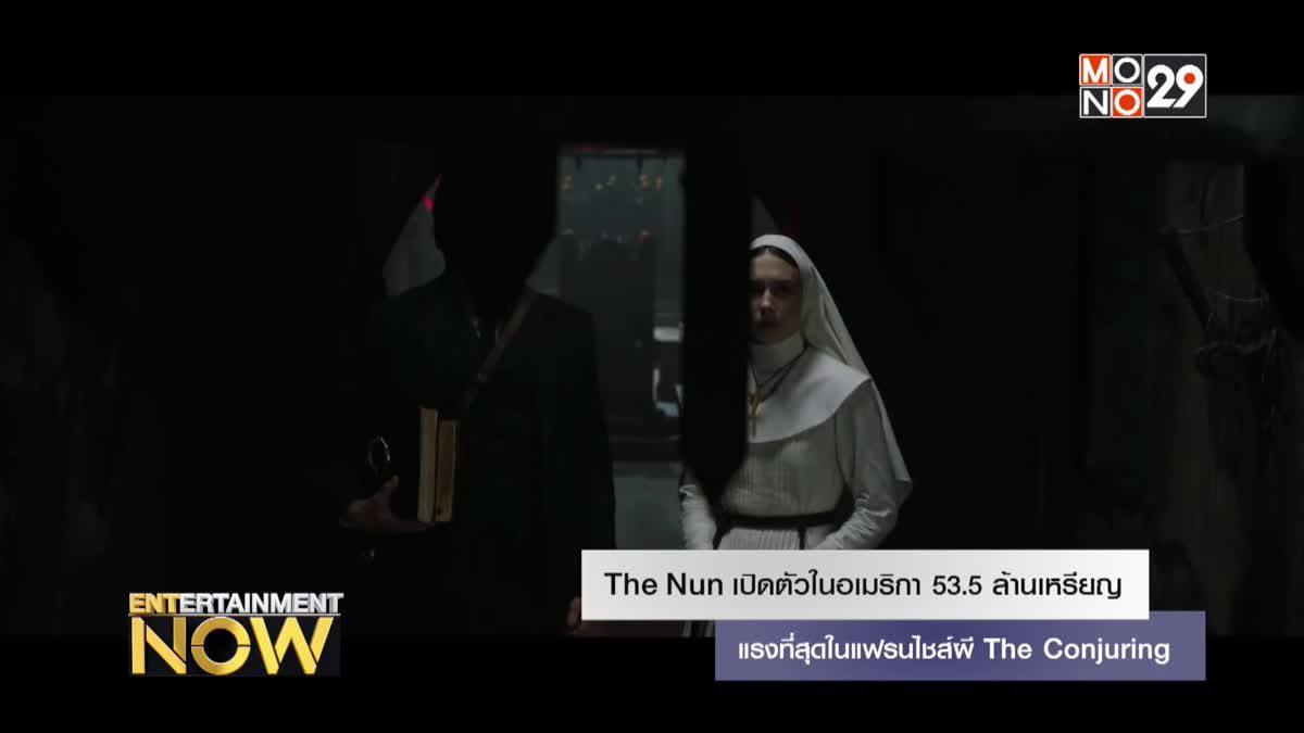 The Nun เปิดตัวในอเมริกา 53.5 ล้านเหรียญ แรงที่สุดในแฟรนไชส์ผี The Conjuring