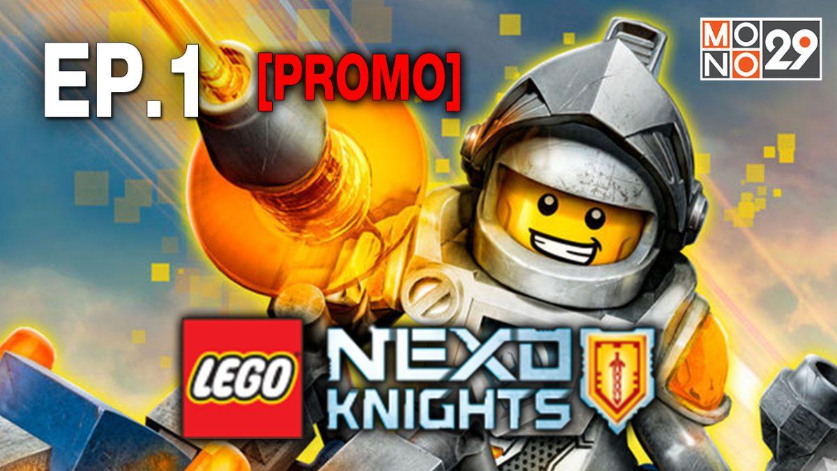 Lego Nexo Knight มหัศจรรย์อัศวินเลโก้ S3 EP.1 [PROMO]