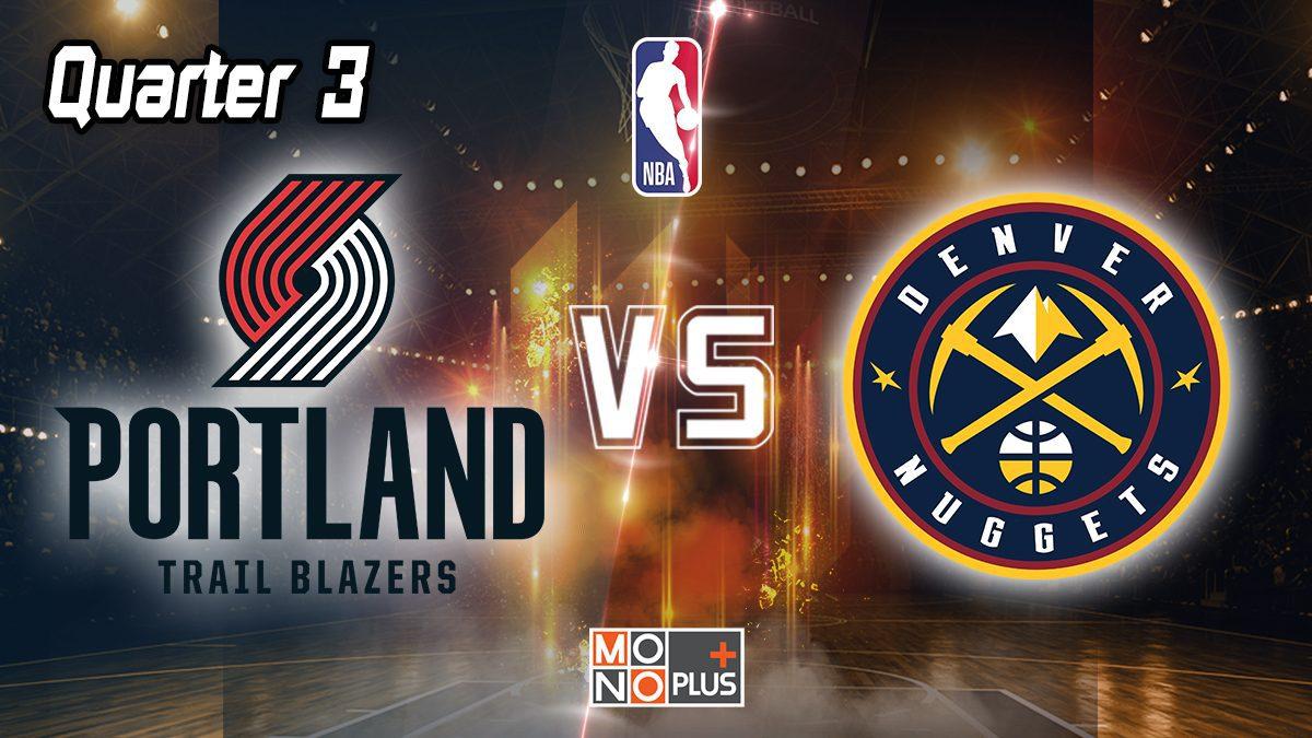 Portland Trail Blazers VS. Denver Nuggets [Q.3]