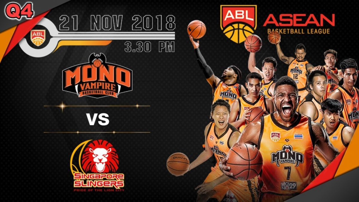 Q4 Asean Basketball League 2018-2019 : Mono Vampire (THA) VS Singapore Slingers (SIN) 21 Nov 2018