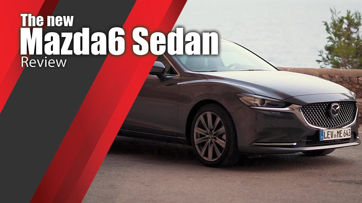 The new Mazda6 Sedan Review