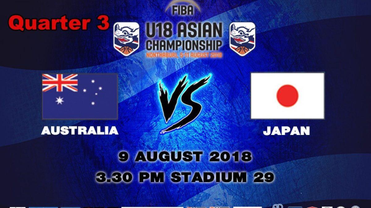 Q3 FIBA U18 Asian Championship 2018 : QF : Australia VS Japan (9 Aug 2018)