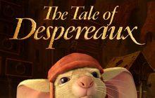 The Tale of Despereaux เดเปอโร รักยิ่งใหญ่จากใจดวงเล็ก
