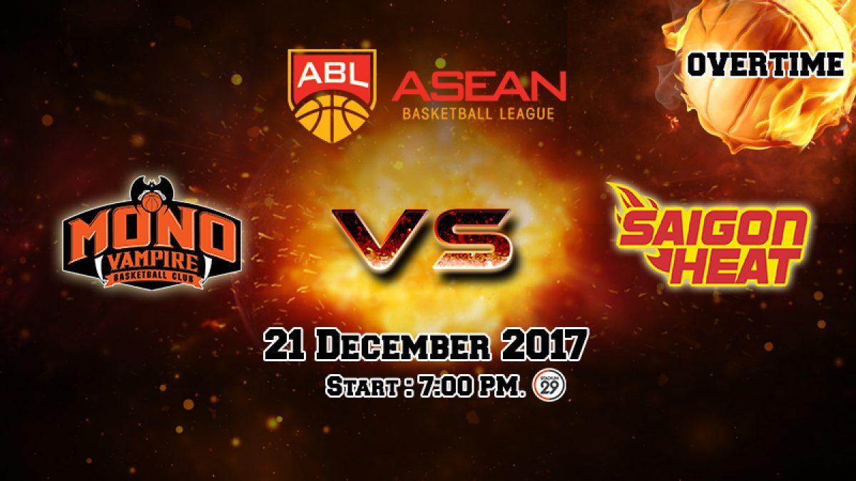 การเเข่งขันบาสเกตบอล ABL2017-2018 : Mono Vampire (THA) VS Saigon Heat (VIE) OT (21 Dec 2017)