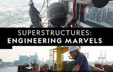 Watch Superstructures: Engineering Marvels มหัศจรรย์งานโครงสร้าง