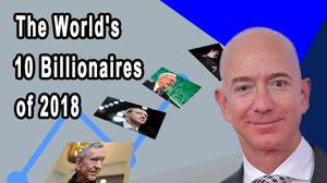 The World's 10 Billionaires of 2018 (latest updated by Forbes)