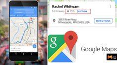 Google map เผยฟีเจอร์ใหม่ แชร์โลเคชั่นพร้อมสถานะแบตเตอรี่