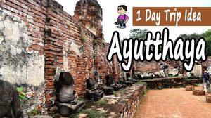 1 Day Trip Idea : Ayutthaya