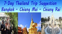 7 – Day Thailand Trip Suggestion – Bangkok – Chiang Mai – Chiang Rai
